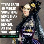 Ada Lovelace is often described as the world's first computer programmer